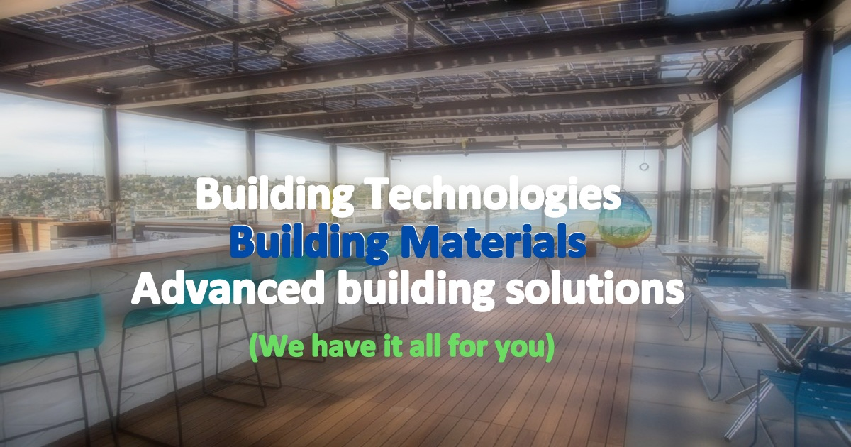 Build Better Buildings with Next Generation Building Technologies